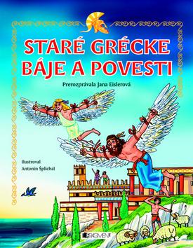 Staré grécke báje a povesti - Jana Eislerová