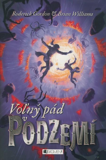 Podzemie – Voľný pád v Podzemí - Roderick Gordon, Brian Williams.