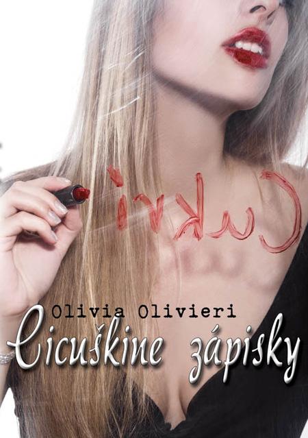 Cicuškine zápisky - Olivia Olivieri