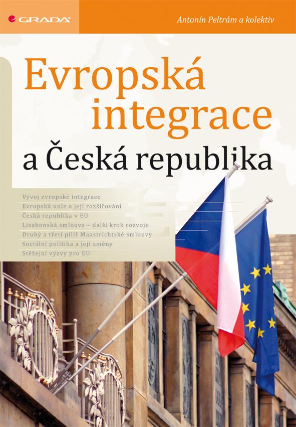 Evropská integrace a Česká republika - Antonín Peltrám a kolektiv