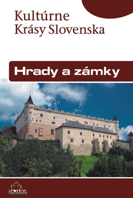 Hrady a zámky - Daniel Kollár, Jaroslav Nešpor.