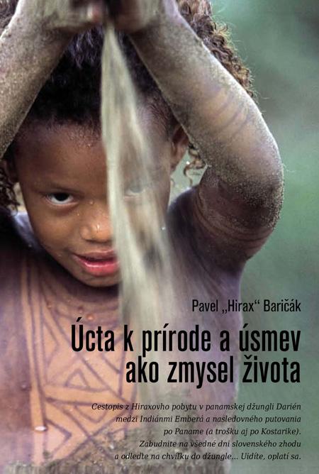 Úcta k prírode a úsmev ako zmysel života - Pavel Hirax Baričák