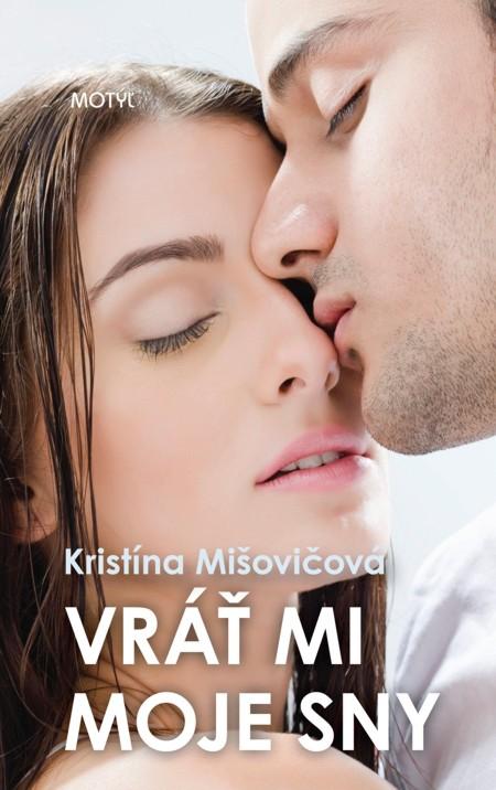 Vráť mi moje sny - Kristína Mišovičová