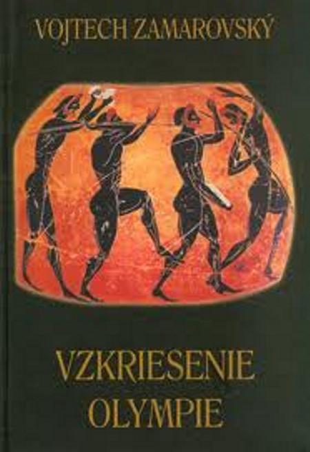 Vzkriesenie Olympie - Vojtech Zamarovský