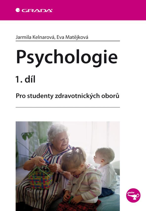 Psychologie 1. díl - Jarmila Kelnarová