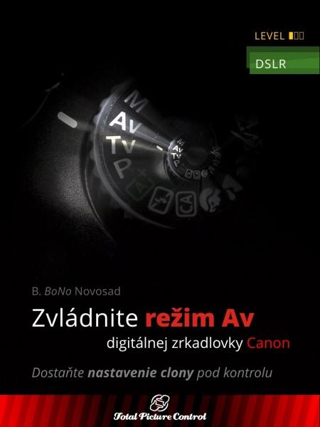 Zvládnite režim Av digitálnej zrkadlovky Canon