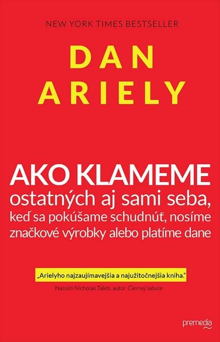 Ako klameme - Dan Ariely