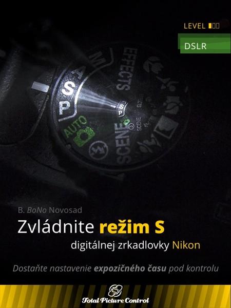 Zvládnite režim S digitálnej zrkadlovky Nikon