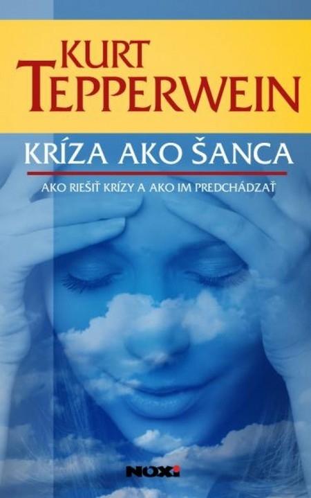Kríza ako šanca - Kurt Tepperwein