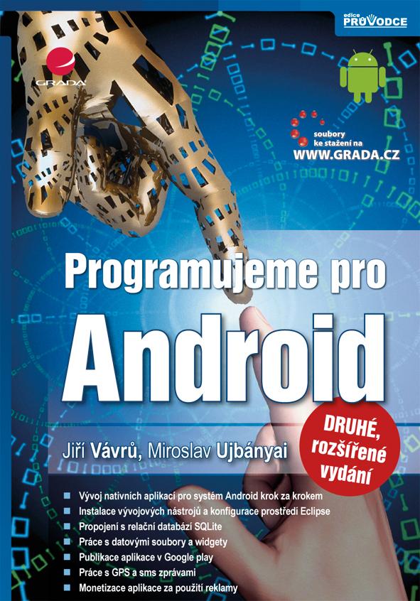 Programujeme pro Android - Miroslav, Jiří Vávrů, Ujbányai