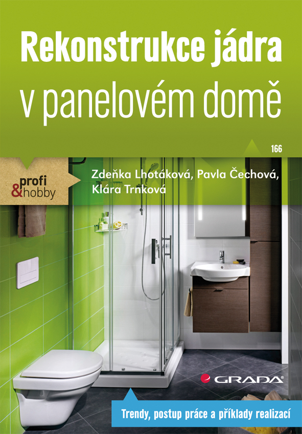 Rekonstrukce jádra v panelovém domě - Zdeňka Lhotáková a kolektiv