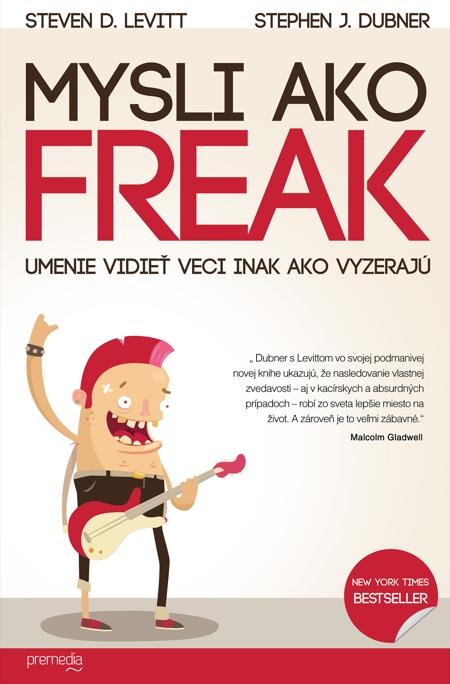 Mysli ako freak - Stephen J., Steven D. Lewitt, Dubner