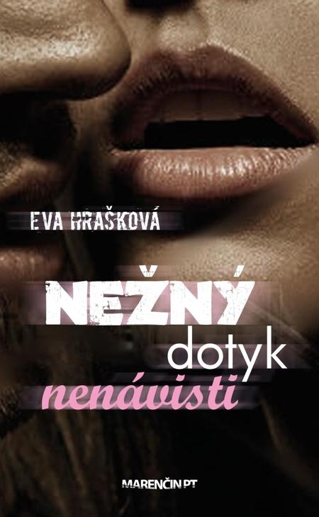 Nežný dotyk nenávisti - Eva Hrašková