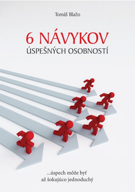 6 návykov úspešných osobností - Tomáš Blažo