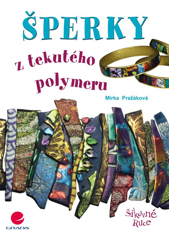 Šperky z tekutého polymeru - Miroslava Pražáková