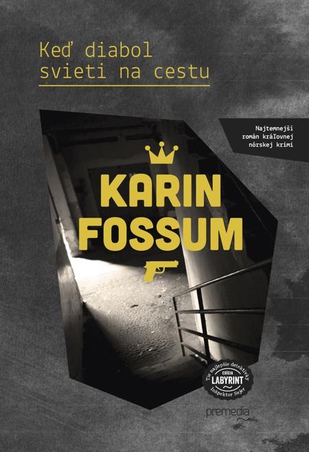 Keď diabol svieti na cestu - Karin Fossum