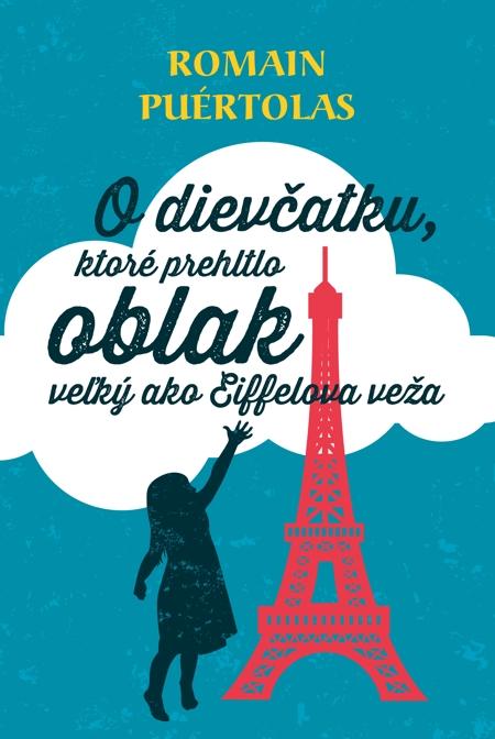 O dievčatku, ktoré prehltlo oblak veľký ako Eiffelova veža - Romain Puertolas