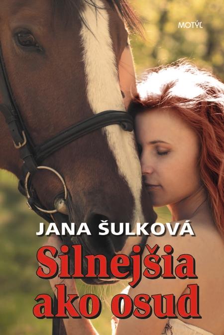 Silnejšia ako osud - Jana Šulková