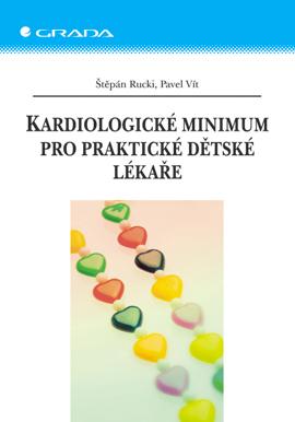 Kardiologické minimum pro praktické dětské lékaře - Pavel, Štěpán Rucki, Vít