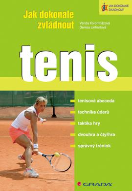 Jak dokonale zvládnout tenis - Vanda Koromházová