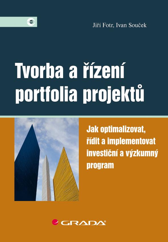 Tvorba a řízení portfolia projektů - Jiří Fotr, Ivan Souček