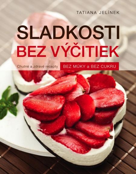 Sladkosti bez výčitiek - Tatiana Jelinek