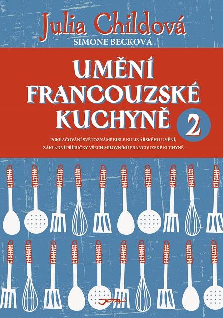 Umění francouzské kuchyně 2 - Julia Childová