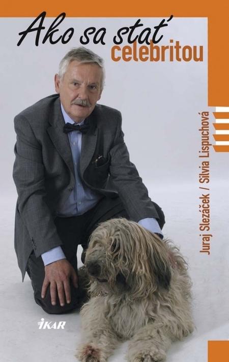 Ako sa stať celebritou - Juraj Slezáček, Silvia Lispuchová