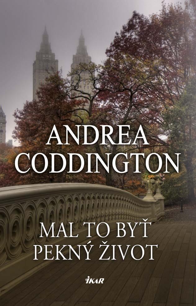 Mal to byť pekný život - Andrea Coddington