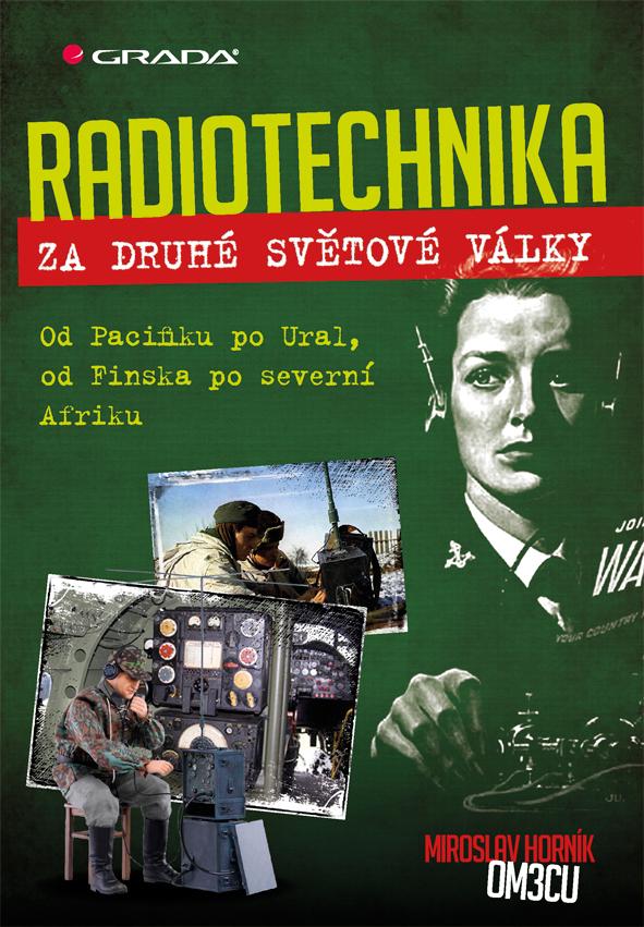 Radiotechnika za druhé světové války - Miroslav Horník