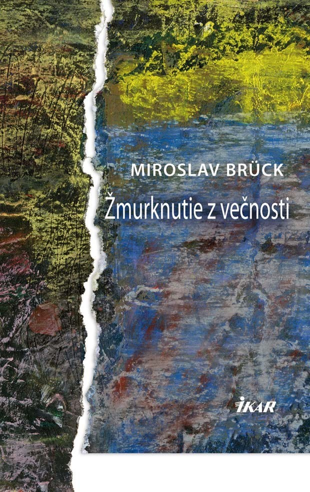 Žmurknutie z večnosti - Miroslav Brück