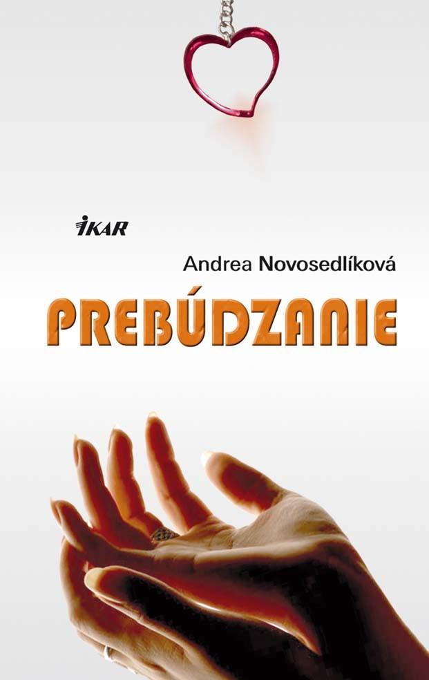 Prebúdzanie - Andrea Novosedlíková