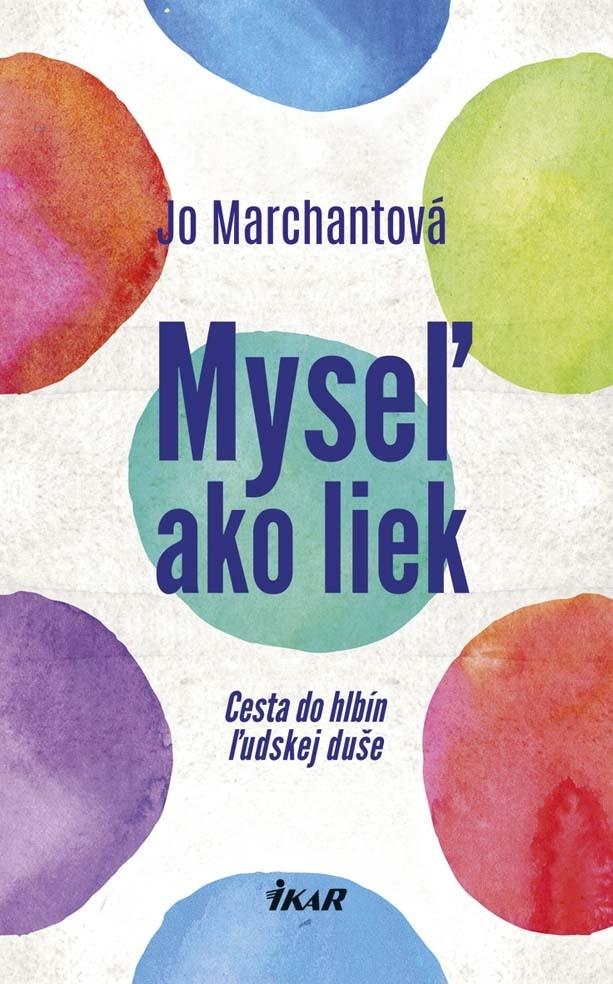 Myseľ ako liek - Jo Marchantová