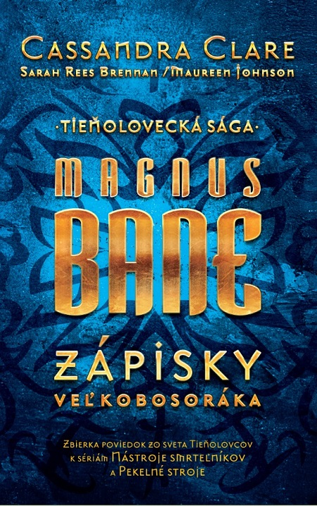 Magnus Bane – Zápisky veľkobosoráka - Casandra a kolektiv Clare