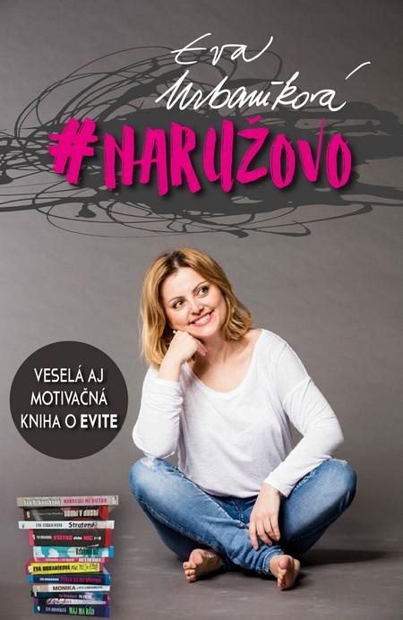 naružovo - Evita Urbaníková