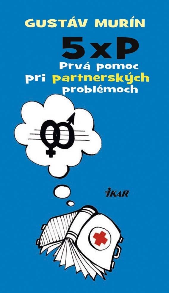 5xP - Prvá pomoc pre pohodové partnerstvo - Gustáv Murín