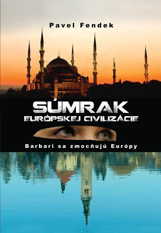 Súmrak európskej civilizácie - Pavel Fendek