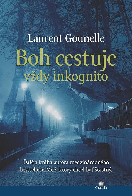 Boh cestuje vždy inkognito - Laurent Gounelle
