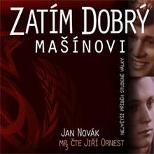 Zatím dobrý - Mašínovi - Jan Novák