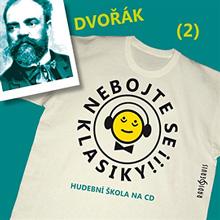 Nebojte se klasiky 2 - Antonín Dvořák