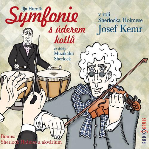Symfonie s úderem kotlů (ze sbírky Muzikální Sherlock) - Ilja Hurník
