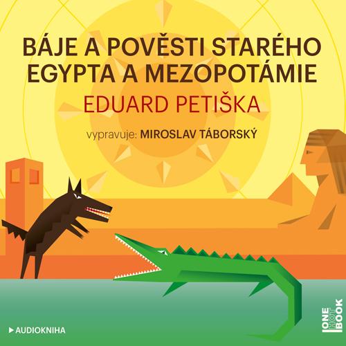 Báje a pověsti starého Egypta a Mezopotámie - Eduard Petiška