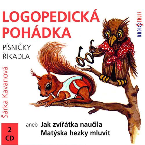Logopedická pohádka aneb Jak zvířátka naučila Matýska hezky mluvit - Šárka Kavanová