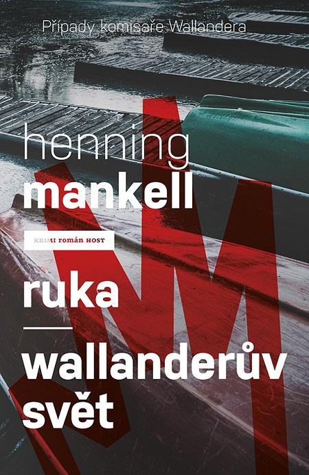 Ruka / Wallanderův svět - Henning Mankell