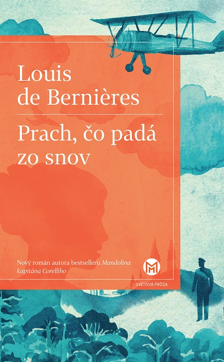 Prach, čo padá zo snov - Louis de Berniéres