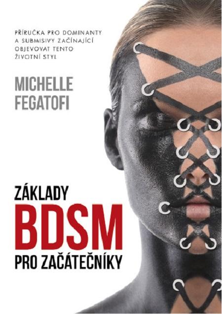 Základy BDSM pro začátečníky - Michelle Fegatofi