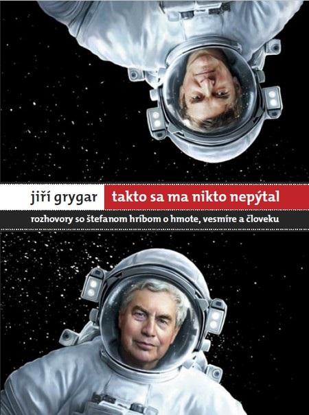 Jiří Grygar: Takto sa ma nikto nepýtal - Jiří Grygar,Štefan Hríb