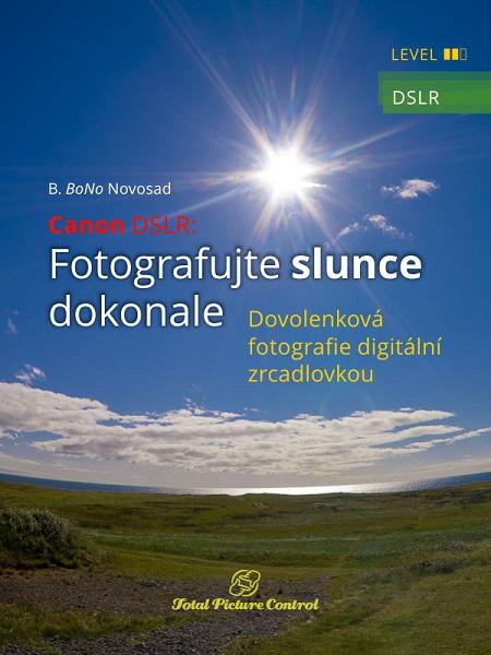 Canon DSLR: Fotografujte slunce dokonale