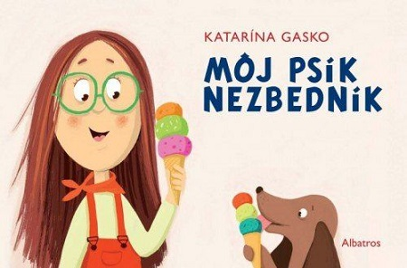 Môj psík Nezbedník - Katarina Gasko
