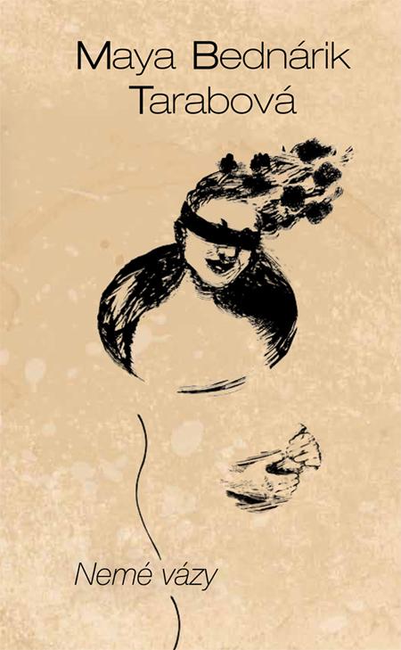 Nemé vázy - Maya Bednárik Tarabová